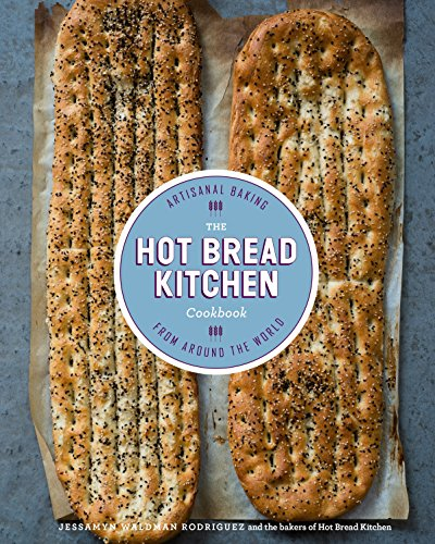 The Hot Bread Kitchen Cookbook: Artisanal Baking from Around the World by Jessamyn Waldman Rodriguez, Julia Turshen