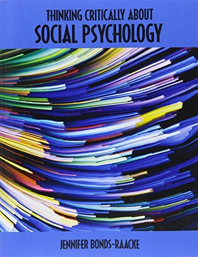 Thinking Critically About Social Psychology by BONDS-RAACKE JENNIFER M (2015-12-30)