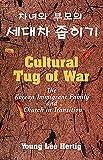 Cultural Tug of War: The Korean Immigrant Family