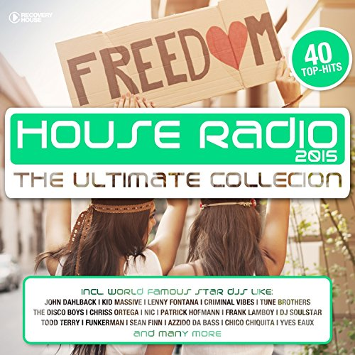 2015 Ultimate Collection - House Radio 2015 - The Ultimate Collection [Explicit]