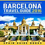 Barcelona Travel Guide 2016 | Spain Guide Books