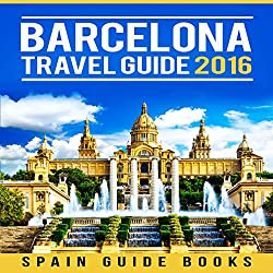 Barcelona Travel Guide 2016