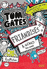 Tom Gates, Tome 6 : Friandises à gogo (ou pas) par Liz Pichon