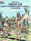 img - for Indian Life in Pre-Columbian North America Coloring Book (Dover History Coloring Book) book / textbook / text book