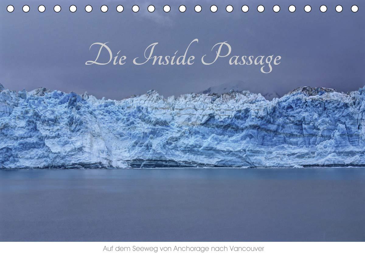 Die Inside Passage   Auf Dem Seeweg Von Anchorage Nach Vancouver  Tischkalender 2020 DIN A5 Quer