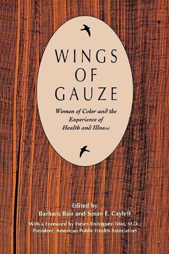 Wings of Gauze: Women of Color and the Experience of Health and Illness