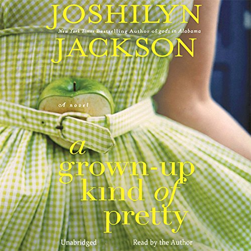 A Grown-Up Kind of Pretty: A Novel Audiobook [Free Download by Trial] thumbnail