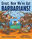 img - for Great, Now We've Got Barbarians! book / textbook / text book