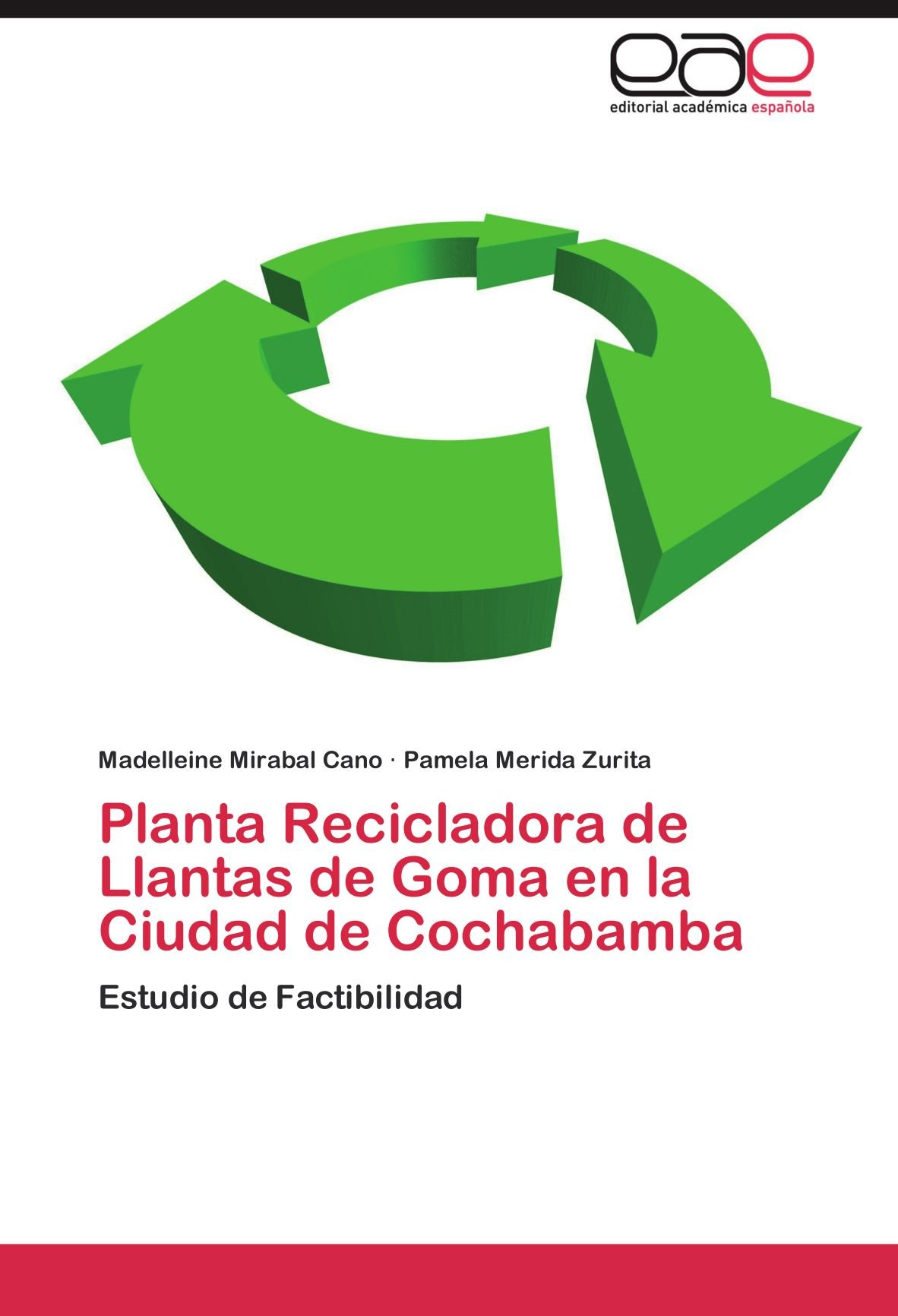 Planta Recicladora de Llantas de Goma en la Ciudad de Cochabamba: Estudio de Factibilidad (Spanish Edition) pdf
