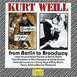 Kurt Weill: From Berlin to Broadway, Vol. 1