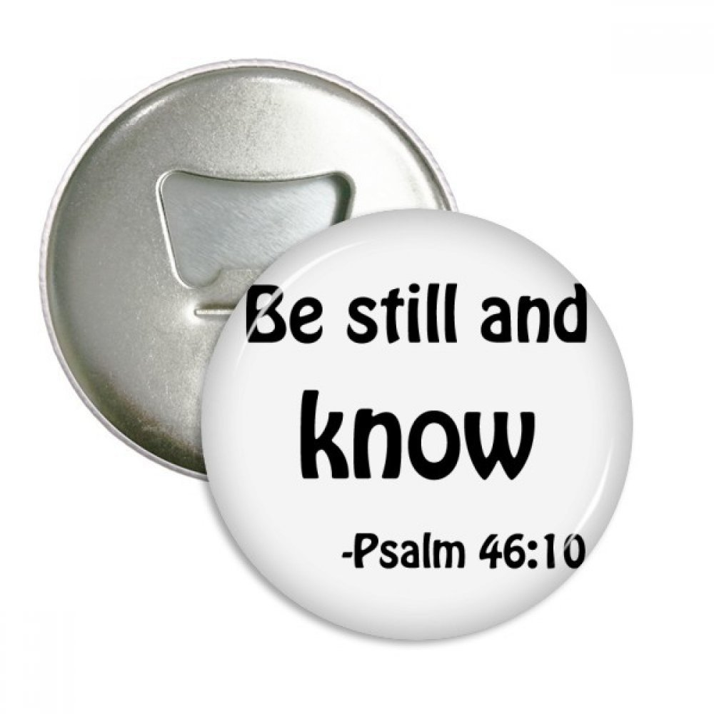 Be Still And Know Christian Quotes Round Bottle Opener Refrigerator Magnet Badge Button 3pcs Gift