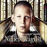 Nebel im August: Die Lebensgeschichte des Ernst Lossa | Robert Domes
