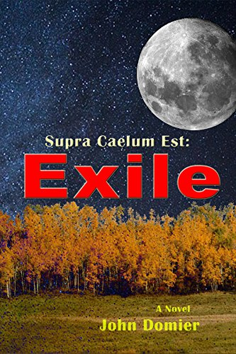 4924f07fbbd9 Amazon.com  Supra Caelum Est  Exile eBook  John Domier  Kindle Store