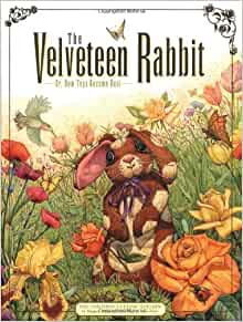 The Velveteen Rabbit: Or, How Toys Become Real (The Childrens Classic Edition): Margery Williams