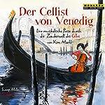 Der Cellist von Venedig: Eine musikalische Reise durch die Zauberwelt des Cellos | Kim Märkl