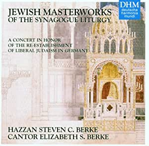 Jewish Masterworks of the Synagogue Liturgy : A Concert in Honor of the Re-establishment of Liberal Judaism in Germany