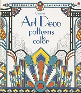 art deco patterns to color emily bone mary kilvert 9780794532093