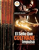 El Sello Que Coltrane Impulso, Ashley Kahn, 849344877X