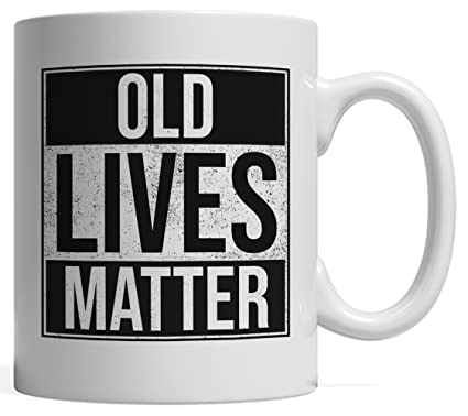 Amazon Funny Old Lives Matter Gift