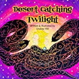 Search : Desert Catching Twilight (Twilight Expedition)