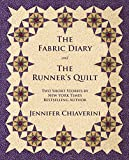 quilt diary - The Fabric Diary and The Runner's Quilt: Two Short Stories by Jennifer Chiaverini