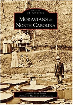 Moravians in North Carolina (Images of America (Arcadia Publishing))