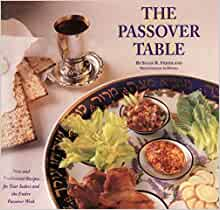 The Passover Table New And Traditional Recipes For Your Seders And The Entire Passover Week Friedland Susan R 9780060950262 Amazon Com Books