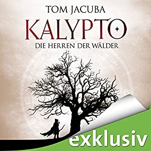 Die Herren der Wälder (Kalypto 1) Audiobook