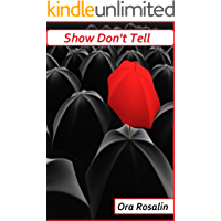 Show Don't Tell: How to Describe People, Places and Weather, Daily Writing Tips, Certain Details that You Cannot Avoid: How To Show Don't Tell (Help With Your Writing Book 2)