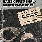 Historien om mordet på Kirsten Andersdatter (Dansk Kriminalreportage 2013) | Karen Margrethe Goodstein