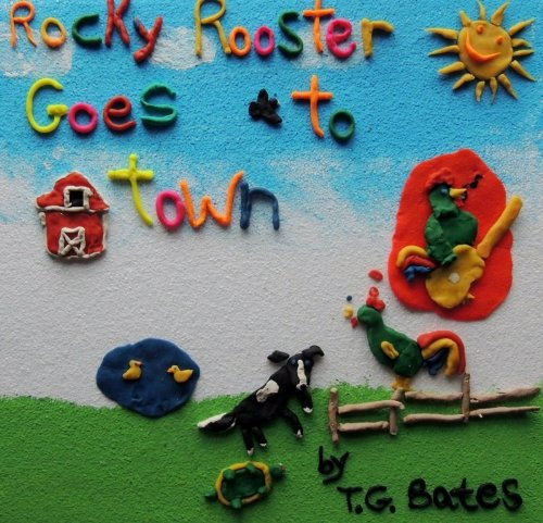 Rocky Rooster Goes To Town (Welcome To The Farm Book 1) ()