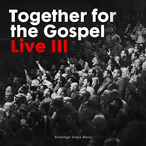 Together for the Gospel III [Live]