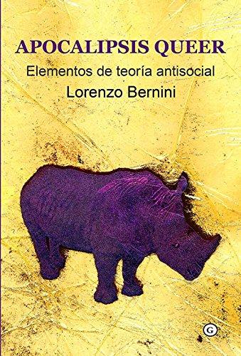 Apocalipsis queer. Elementos de teoría antisocial (Spanish Edition) by [Bernini, Lorenzo