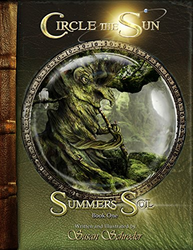Circle the Sun: Summer's Sol (Book One) by Susan Schroder