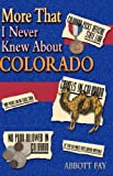 More That I Never Knew about Colorado, Abbott Fay, 1890437549