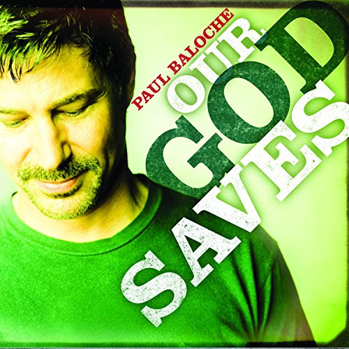 Our God Saves By Paul Baloche On Amazon Music Amazon Com