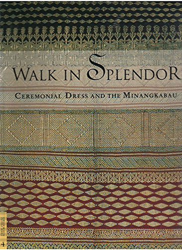 Walk in Splendor: Ceremonial Dress and the Minangkabau (Textile Series, 4)]()