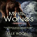 Mystic Wolves: Accidentally Wolf (Book 1) and His Perfect Wolf (Book 2) | Elle Boon