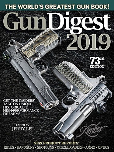 Gun Digest 2019, 73rd Edition: The World's Greatest Gun Book! (Best New Rifles 2019)