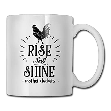 Amazoncom Funny Quotes Mug With Sayings Rise And Shine Mother