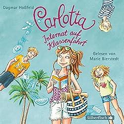 Internat auf Klassenfahrt (Carlotta 8)