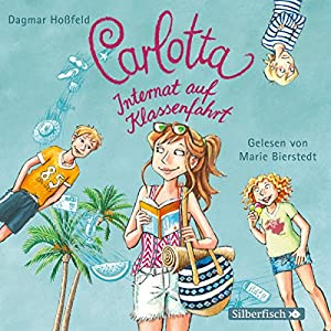 Internat auf Klassenfahrt (Carlotta 8) Hörbuch