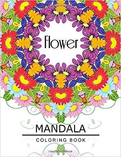 Livres google download Flower Mandala Coloring Book: Botanical Gardens Coloring Book, Floral Mandala Coloring Book for adults by Flower Art Publishing (2016-06-30) B01K154R0C PDF