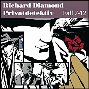 Richard Diamond Privatdetektiv Fall 7-12 Hörspiel