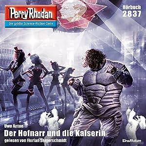 Der Hofnarr und die Kaiserin (Perry Rhodan 2837) Hörbuch