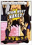 Adam West Naked!: TV's Classic Batman Reveals All