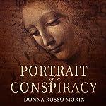 Portrait of a Conspiracy: Da Vinci's Disciples, Book 1 | Donna Russo Morin
