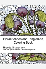 Floral Scapes and Tangled Art: Coloring Book (Brenda Shaver Designs) Paperback