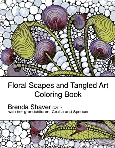 Floral Scapes and Tangled Art: Coloring Book (Brenda Shaver Designs)