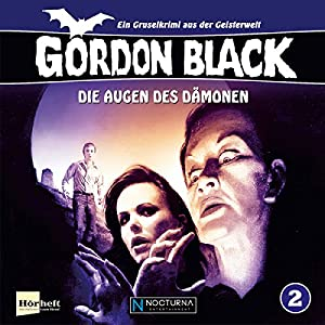 Die Augen des Dämonen (Gordon Black - Ein Gruselkrimi aus der Geisterwelt 2) Hörspiel